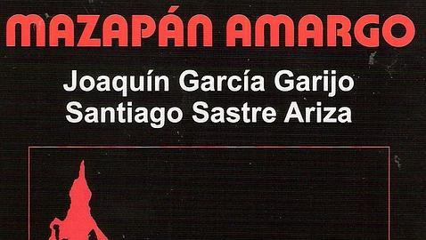 Mazapán amargo - Joaquín García - Santiago Sastre [DOC | Español | 0.46 MB]