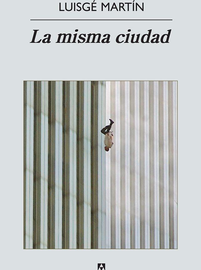Cubierta de «La misma ciudad», de Luisgé Martín