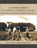 Ferrocarriles en Castilla-La Mancha, empeño y quimera