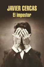 Javier Cercas: «Los españoles somos unos impostores de tomo y lomo»