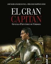 El Gran Capitán, el genio cordobés de la guerra que aplastó a Francia