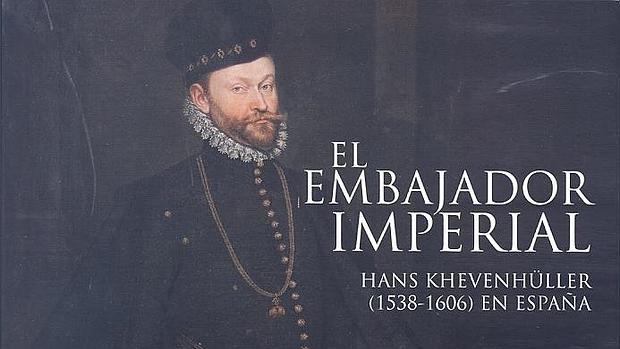 Portada del libro «El Embajador Imperial: Hans Khevenhüller»