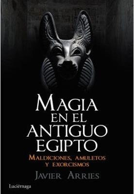'Magia en el Antiguo Egipto': la oscura verdad tras las maldiciones y los conjuros para resucitar muertos