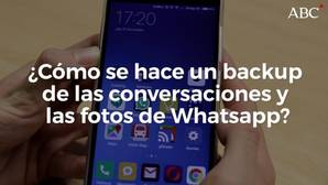 ¿Cómo se hace un 'backup' de las conversaciones y las fotografías de WhatsApp?