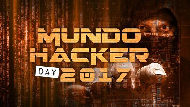 Mundo Hacker Day 2017 concienciará sobre la importancia vital de la ciberseguridad
